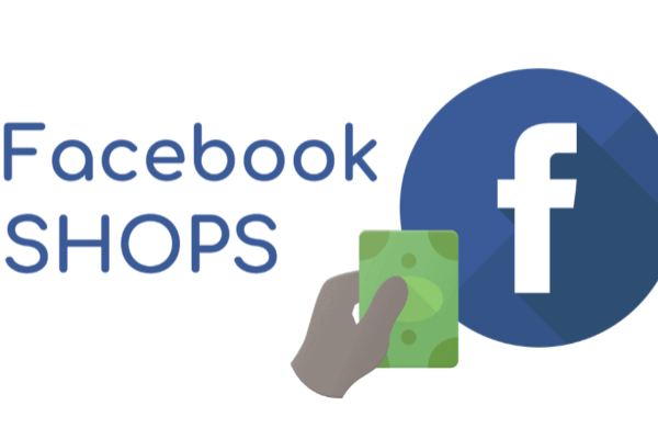 Facebook Shops: Online store solution as part of Facebook